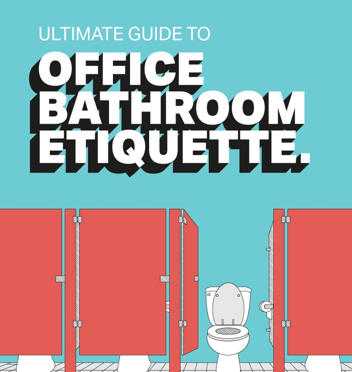 Bathroom Etiquette ultimate guide to office bathroom etiquette [infographic]