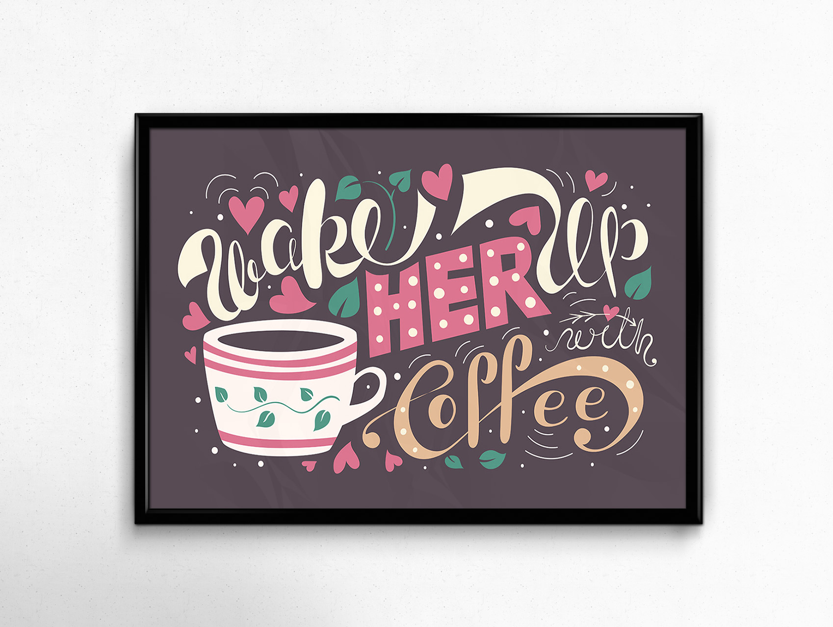 Wake Her Up With Coffee Typography Poster Example3